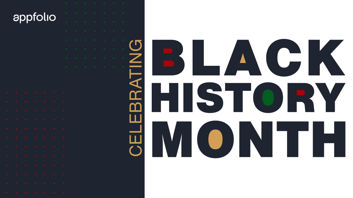 Appfolio, Celebrating Black History Month; white and black backgrounds; black colored font whitespace filled with red, yellow, and green.